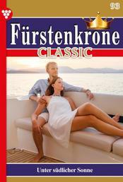 Fürstenkrone Classic 93 – Adelsroman - Unter südlicher Sonne