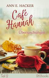 Café Hannah – Teil 2 - Überraschungen