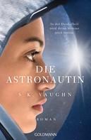 S. K. Vaughn: Die Astronautin - In der Dunkelheit wird deine Stimme mich retten ★★★★