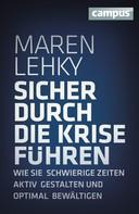 Maren Lehky: Sicher durch die Krise führen