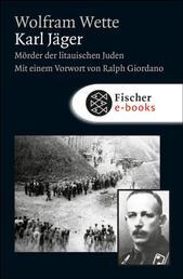 Karl Jäger - Mörder der litauischen Juden