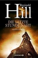 Reginald Hill: Die letzte Stunde naht ★★★★