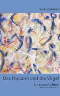 René Sommer: Das Popcorn und die Vögel