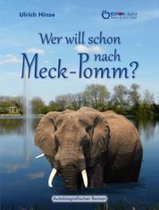 Wer will schon nach Meck-Pomm? - Autobiografischer Roman