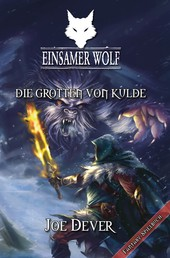 Einsamer Wolf 03 - Die Grotten von Kulde