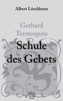 Albert Löschhorn: Gerhard Tersteegens Schule des Gebets