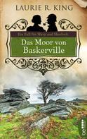 Laurie R. King: Das Moor von Baskerville ★★★★