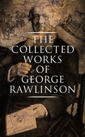 George Rawlinson: The Collected Works of George Rawlinson