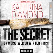 The Secret - Er weiss, wer du wirklich bist (Ungekürzt)