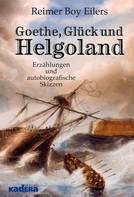 Reimer Boy Eilers: Goethe, Glück und Helgoland