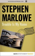 Stephen Marlowe: Trouble Is My Name