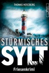 Stürmisches Sylt - Friesenkrimi (Hannah Lambert ermittelt 4)