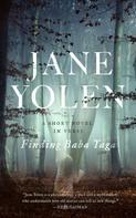 Jane Yolen: Finding Baba Yaga