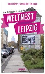 Weltnest Leipzig - Das Buch für die nächsten 1.000 Jahre