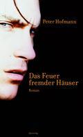 Peter Hofmann: Das Feuer fremder Häuser ★★★★