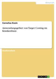 Anwendungsgebiet von Target Costing im Krankenhaus