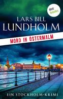 Lars Bill Lundholm: Mord in Östermalm: Der erste Fall für Kommissar Hake ★★★★