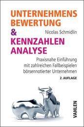 Unternehmensbewertung & Kennzahlenanalyse - Praxisnahe Einführung mit zahlreichen Fallbeispielen börsennotierter Unternehmen