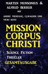 Gesamtausgabe Mission Corpus Christi - Science Fiction Thriller