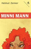 Helmut Zenker: Minni Mann