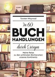 In 60 Buchhandlungen durch Europa - Meine Reise zu den schönsten Bücherorten unseres Kontinents