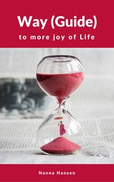 Way (Guide) to more joy of Life