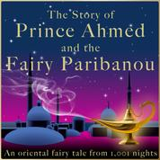 The story of Prince Ahmed and the fairy Paribanou - An oriental fairy tale from 1,001 nights