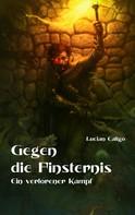 Lucian Caligo: Gegen die Finsternis ★★★★★