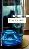 Paul Lascaux: Feuerwasser ★★★★