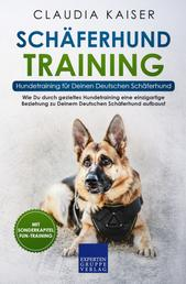 Schäferhund Training – Hundetraining für Deinen Deutschen Schäferhund - Wie Du durch gezieltes Hundetraining eine einzigartige Beziehung zu Deinem Deutschen Schäferhund aufbaust