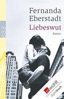 Fernanda Eberstadt: Liebeswut ★★★★