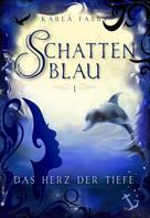 Karla Fabry: Schattenblau 1: Das Herz der Tiefe ★★★★★