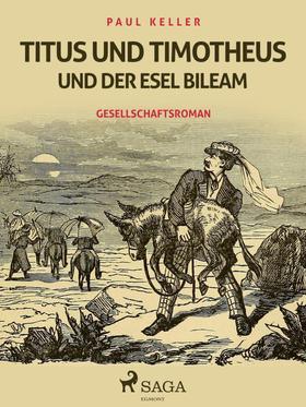 Titus und Timotheus und der Esel Bileam
