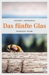 Das fünfte Glas - Franken Krimi