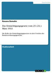 Das Ermächtigungsgesetz vom 23. (24.) März 1933 - Die Rolle des Ermächtigungsgesetzes in den Urteilen des Bundesverfassungsgerichts