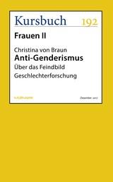Anti-Genderismus - Über das Feindbild Geschlechterforschung