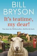 Bill Bryson: It's teatime, my dear! ★★★★