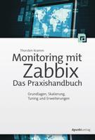 Thorsten Kramm: Monitoring mit Zabbix: Das Praxishandbuch ★★★★
