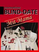 Kerstin Brügge: Blind-Date mit Mama ★★★★★