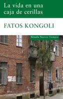 Fatos Kongoli: La vida en una caja de cerillas