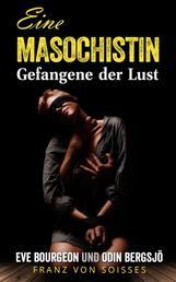 Eine Masochistin - Gefangene der Lust