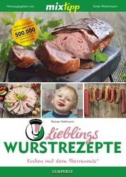 MIXtipp Lieblings-Wurstrezepte - Kochen mit dem Thermomix