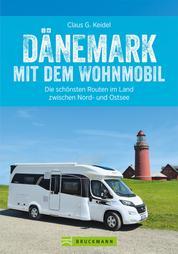 Dänemark mit dem Wohnmobil: Die schönsten Routen im Land zwischen Nord- und Ostsee - Der Wohnmobil-Reiseführer mit Straßenatlas, GPS-Koordinaten zu Stellplätzen und Streckenleisten