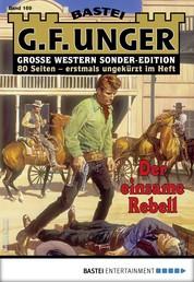 G. F. Unger Sonder-Edition 169 - Western - Der einsame Rebell