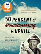 Susanna Pfisterer: Fifty Percent of Mountaineering is Uphill
