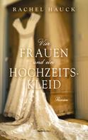 Rachel Hauck: Vier Frauen und ein Hochzeitskleid ★★★★
