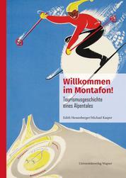 Willkommen im Montafon! - Tourismusgeschichte eines Alpentales