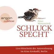 Schluckspecht (Live-Autorenlesung der gekürzten Fassung)