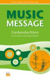 Music Message - 92 Liedandachten für Kinder und Jugendliche