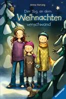 Anna Herzog: Der Tag, an dem Weihnachten verschwand ★★★★★